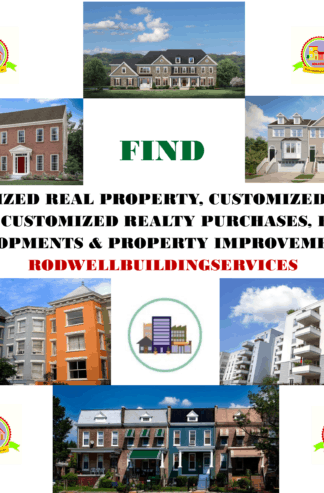 CUSTOMIZED REAL PROPERTY, CUSTOMIZED REALTY SALES, CUSTOMIZED REALTY PURCHASES, REALTY DEVELOPMENTS & PROPERTY IMPROVEMENTS AT RODWELLBUILDINGSERVICES