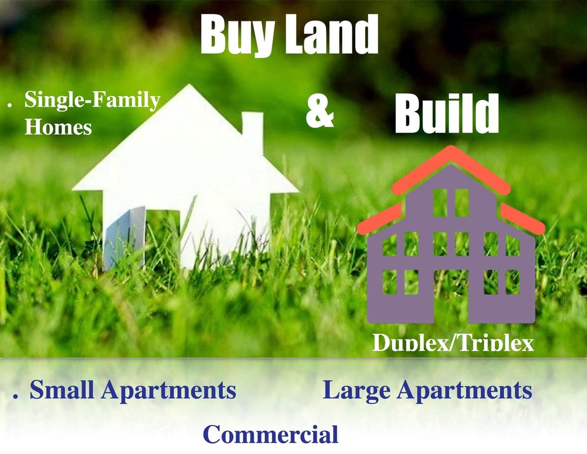 Buy Land Improve Property - Build