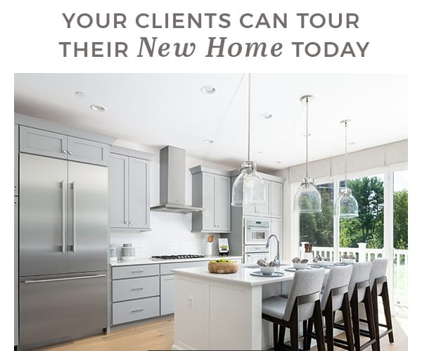 Your Clients Can Tour their New Home Today